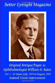 Better Eyesight Magazine - Original Antique Pages By Ophthalmologist William H. Bates - Vol. 1 - 62 Issues - July, 1919 to August, 1924: Natural Vision Improvement